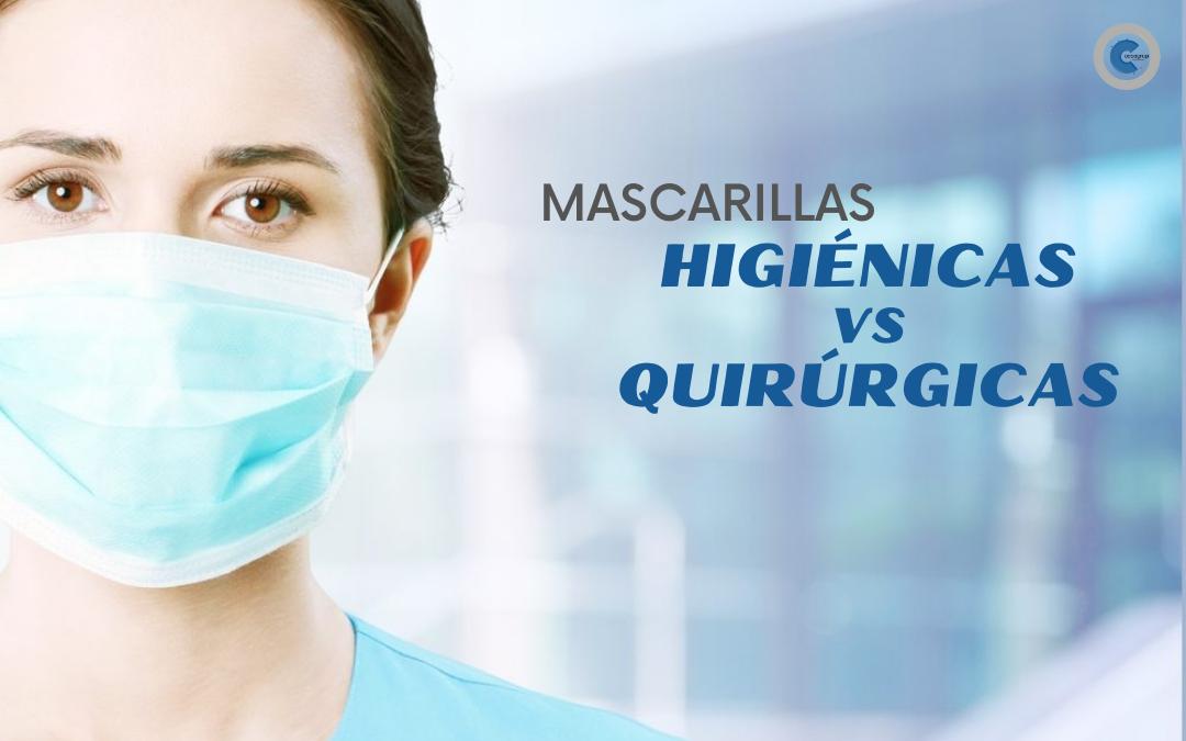 DIFERENCIAS ENTRE MASCARILLAS HIGIÉNICAS Y QUIRÚRGICAS